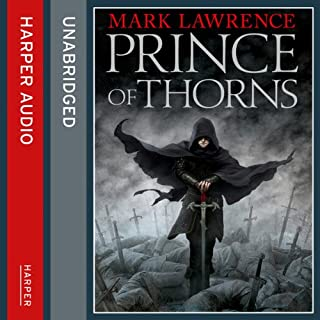 Prince of Thorns: Broken Empire 1                   By:                                                                                                                                 Mark Lawrence                               Narrated by:                                                                                                                                 Joe Jameson                      Length: 8 hrs and 57 mins     200 ratings     Overall 4.4
