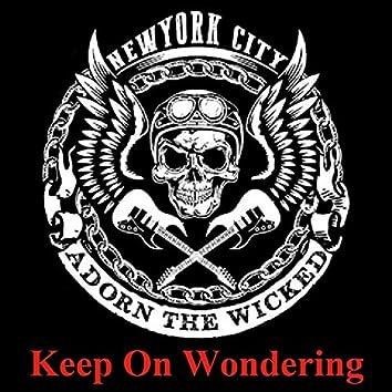 Keep on Wondering