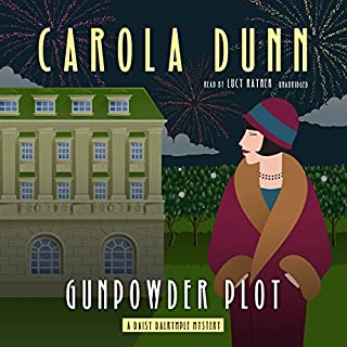 Gunpowder Plot     A Daisy Dalrymple Mystery              By:                                                                                                                                 Carola Dunn                               Narrated by:                                                                                                                                 Lucy Rayner                      Length: 8 hrs and 54 mins     30 ratings     Overall 4.5