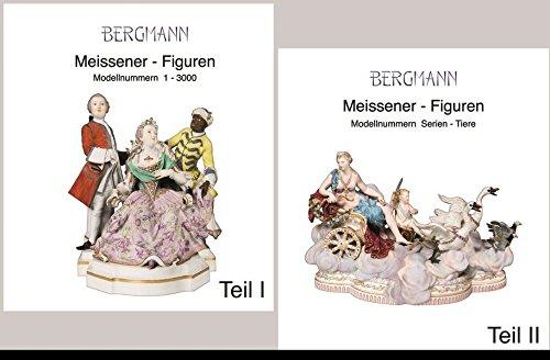 Meissener Figuren: Band III/ Teil 1 und 2: Modellnummern 1 - 3000. Modellnummern Serien-Tiere
