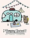 Camping Journal & RV Travel Logbook: RV Trailer Camping Record for 60 Trips and Mileage Tracker Log Book With 120 Pages of Writing Prompts | Capture ... (RV Travel Logbook & Camping Journal)