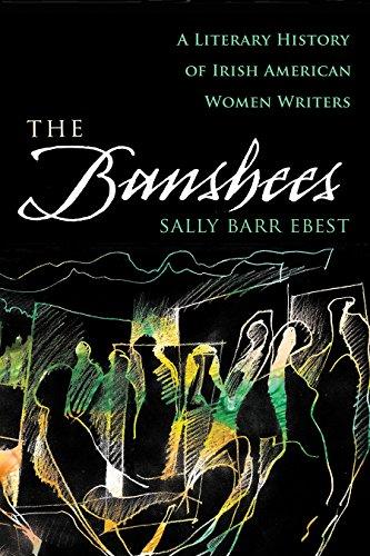 The Banshees: A Literary History of Irish American Women Writers (Irish Studies) (English Edition)