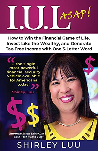 Real Estate Investing Books! - IUL ASAP: How to Win the Financial Game of Life, Invest Like the Wealthy, and Generate Tax-Free Income with One 3-Letter Word