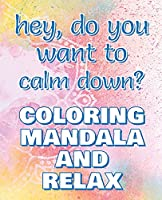 KEEP CALM - Coloring Mandala to Relax - Coloring Book for Adults: Press the Relax Button you have in your head - Colouring book for stressed adults or stressed kids