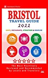 Bristol Travel Guide 2022: Shops, Arts, Entertainment and Good Places to Drink and Eat in Bristol, England (Travel Guide 2022)