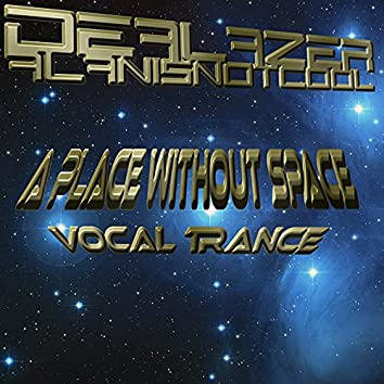 A Place Without Space (Vocal Mix)