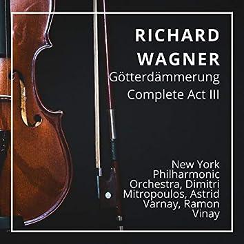 Richard Wagner: Götterdämmerung Complete Act III