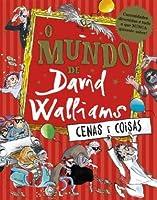 O Mundo de David Walliams - Cenas e Coisas (Portuguese Edition)