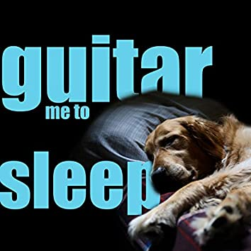 Guitar Me to Sleep