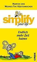 Simplify your life - Endlich mehr Zeit haben by Unknown(2018-12-31)