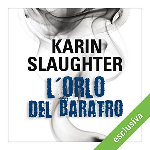 L'orlo del baratro | Karin Slaughter