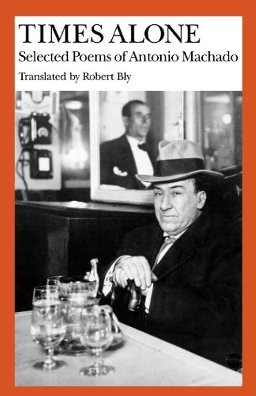 ポータブル台風ディレクトリTimes Alone: Selected Poems of Antonio Machado (Wesleyan Poetry in Translation) (English Edition)