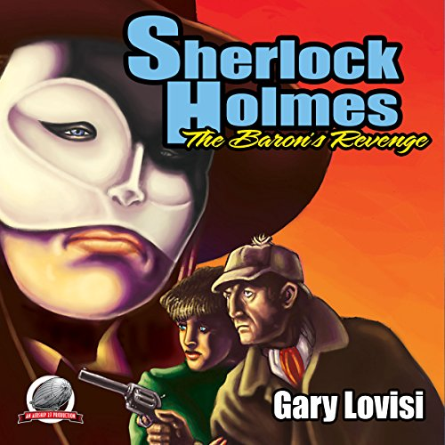 Sherlock Holmes: The Baron's Revenge Audiobook By Gary Lovisi cover art