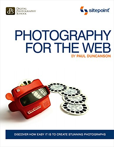 Photography for the Web: Discover How Easy It Is...