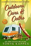 Outdoors, Oars, & Oaths: A Camper & Criminals Cozy Mystery Book 18 (A Camper & Criminals Cozy Mystery Series)