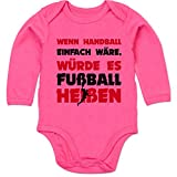 Sport Baby - Wenn Handball einfach wäre, würde es Fußball heißen - 6/12 Monate - Fuchsia - Baby Body Handball - BZ30 - Baby Body Langarm