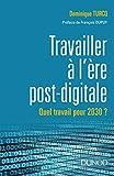 Travailler à l'ère post-digitale : Quel travail pour 2030 ? (Hors Collection) (French Edition)