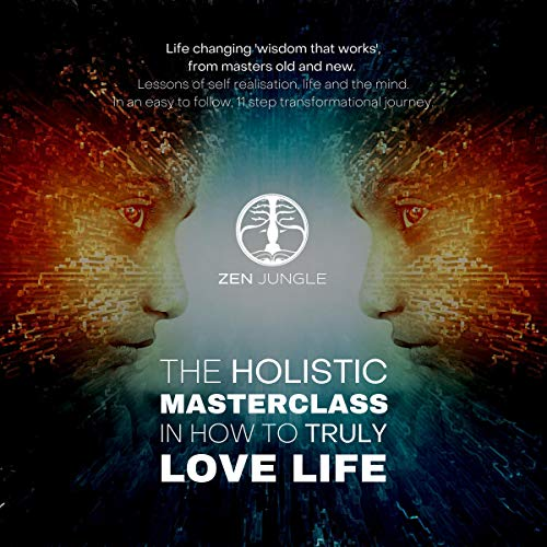 Zen Jungle - The Holistic Masterclass in How to Truly Love Life cover art