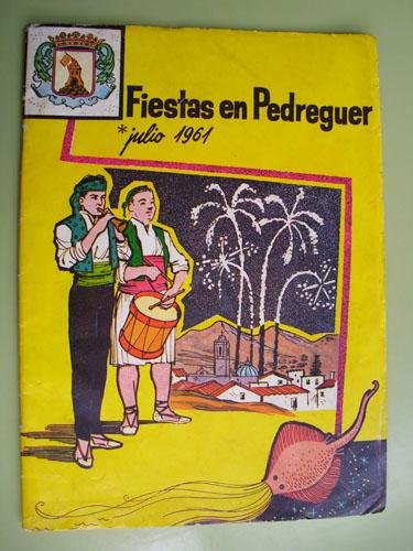 PROGRAMA OFICIAL - FIESTAS EN PEDREGUER. Julio 1961