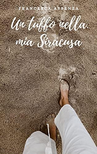 Un tuffo nella mia Siracusa (Italian Edition)