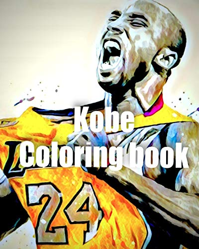 Kobe Coloring Book: A fan Tribute to life and legacy of basketball legend Kobe Bryant featuring his best quotes and life lessons