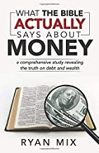 What the Bible actually says about money: a comprehensive study revealing the truth on debt and wealth