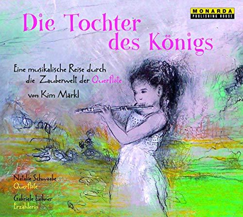 Die Tochter des Königs - Eine musikalische Reise durch die Zauberwelt der Querflöte