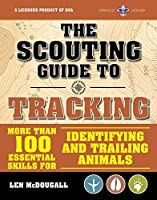 The Scouting Guide to Tracking: An Officially-Licensed Book of the Boy Scouts of America: More than 100 Essential Skills for Identifying and Trailing Animals (A BSA Scouting Guide)