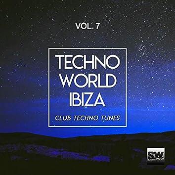 Techno World Ibiza, Vol. 7 (Club Techno Tunes)