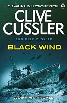 Black Wind: Dirk Pitt #18 (Dirk Pitt Adventure Series) by [Clive Cussler, Dirk Cussler]