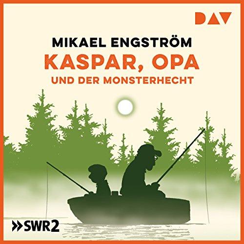 Kaspar, Opa und der Monsterhecht audiobook cover art