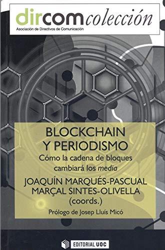 Blockchain y periodismo: Cómo la cadena de bloques cambiará a los media: 13 (Dircom)