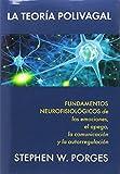 La teoría polivagal: Fundamentos neurofisiológicos de las emociones, el apego,... (LIBROS DE PSICOLOGIA)