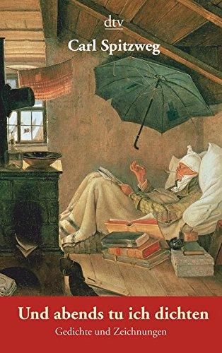 Und abends tu ich dichten: Gedichte und Zeichnungen