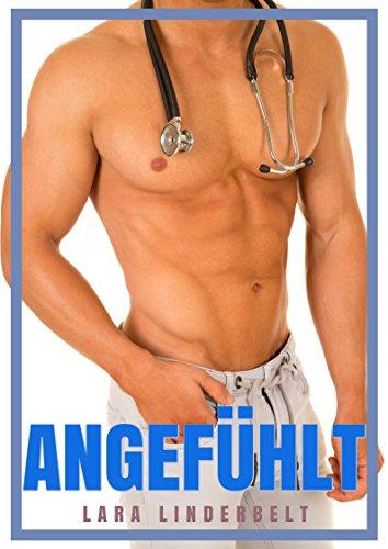 Angefühlt - Doktor Erotik für Frauen (Die versaute Klinik 1)