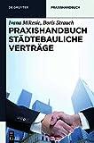Praxishandbuch Städtebauliche Verträge (De Gruyter Praxishandbuch) (German Edition)