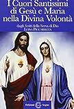 Libro di cielo 1. I cuori santissimi di Gesù e Maria nella divina volontà