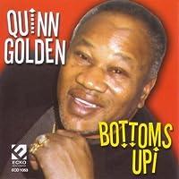 Bottoms Up by Quinn Golden (2013-05-03)
