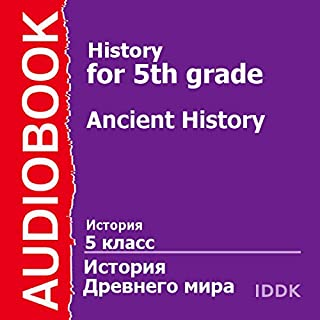 History for 5th Grade: Ancient History [Russian Edition]                   De :                                                                                                                                 V. Suvorova                               Lu par :                                                                                                                                 Ilya Glukhov                      Durée : 3 h et 17 min     Pas de notations     Global 0,0