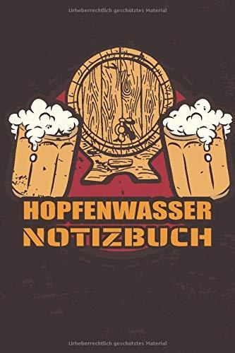 Hopfenwasser Notizbuch: Biergeschenk für Männer - Schreiben Sie Ihr persönliches Bier Tagebuch - 100+ vorgedruckte Seiten
