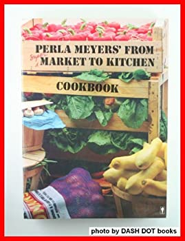Perla Meyers' from Market to Kitchen Cookbook 0060914238 Book Cover