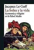 La Bolsa y la Vida; Economía y religión en la edad media: 893018 (Gedisa_cult·)
