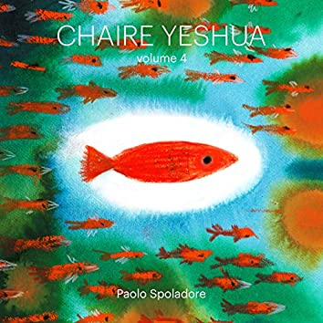 Chaire Yeshua, Vol. 4