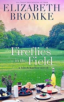 Fireflies in the Field: A Birch Harbor Novel (Book 3) by [Elizabeth Bromke]