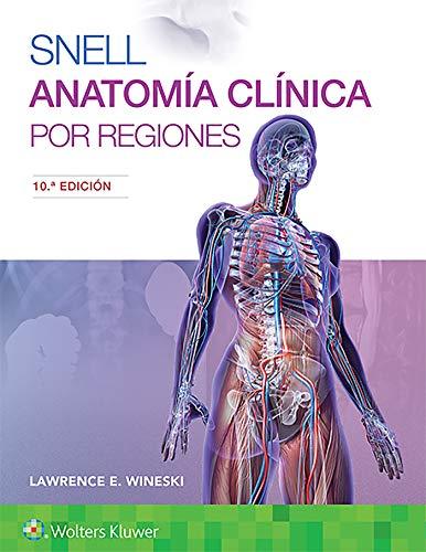 Snell. Anatomía Clínica Por Regiones (10ª Edición - 2019)