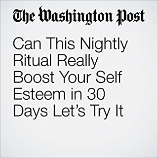 Can This Nightly Ritual Really Boost Your Self Esteem in 30 Days? Let's Try It                   By:                                                                                                                                 Colby Itkowitz                               Narrated by:                                                                                                                                 Sam Scholl                      Length: 3 mins     Not rated yet     Overall 0.0