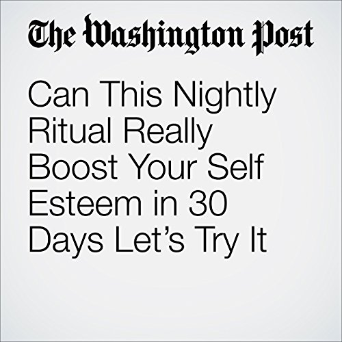 Can This Nightly Ritual Really Boost Your Self Esteem in 30 Days? Let's Try It audiobook cover art