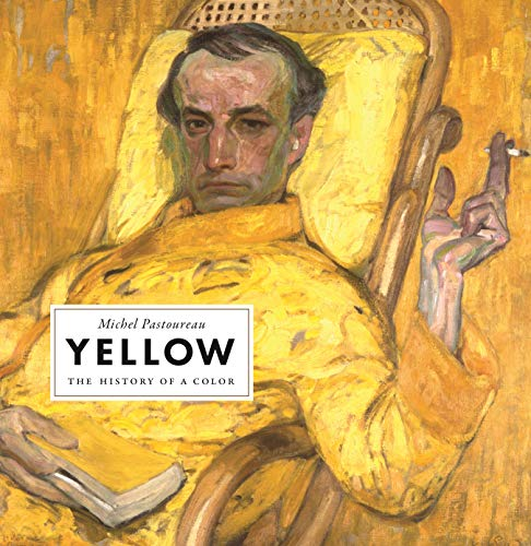 Pastoureau, M: Yellow: The History of a Color