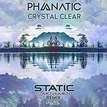 Crystal Clear (Static Movement Remix)