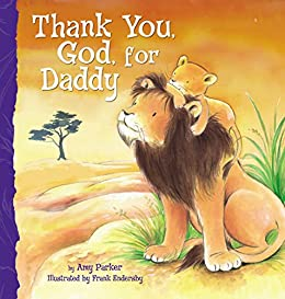 Thank You, God, For Daddy by [Amy Parker]
